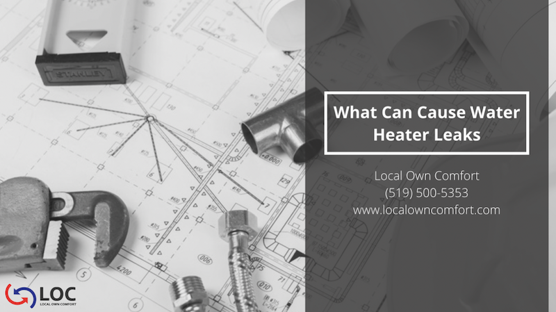 Guelph Water Heater - What Can Cause Water Heater Leaks